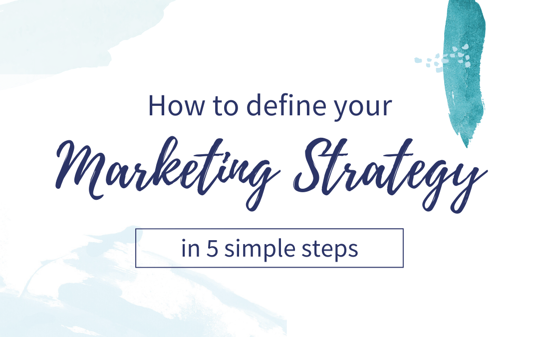 How to define your digital strategy in 5 simple steps